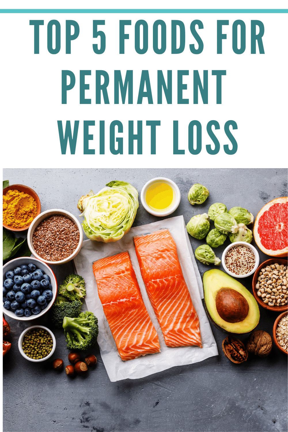 Best 5 Foods For Permanent Weight Loss