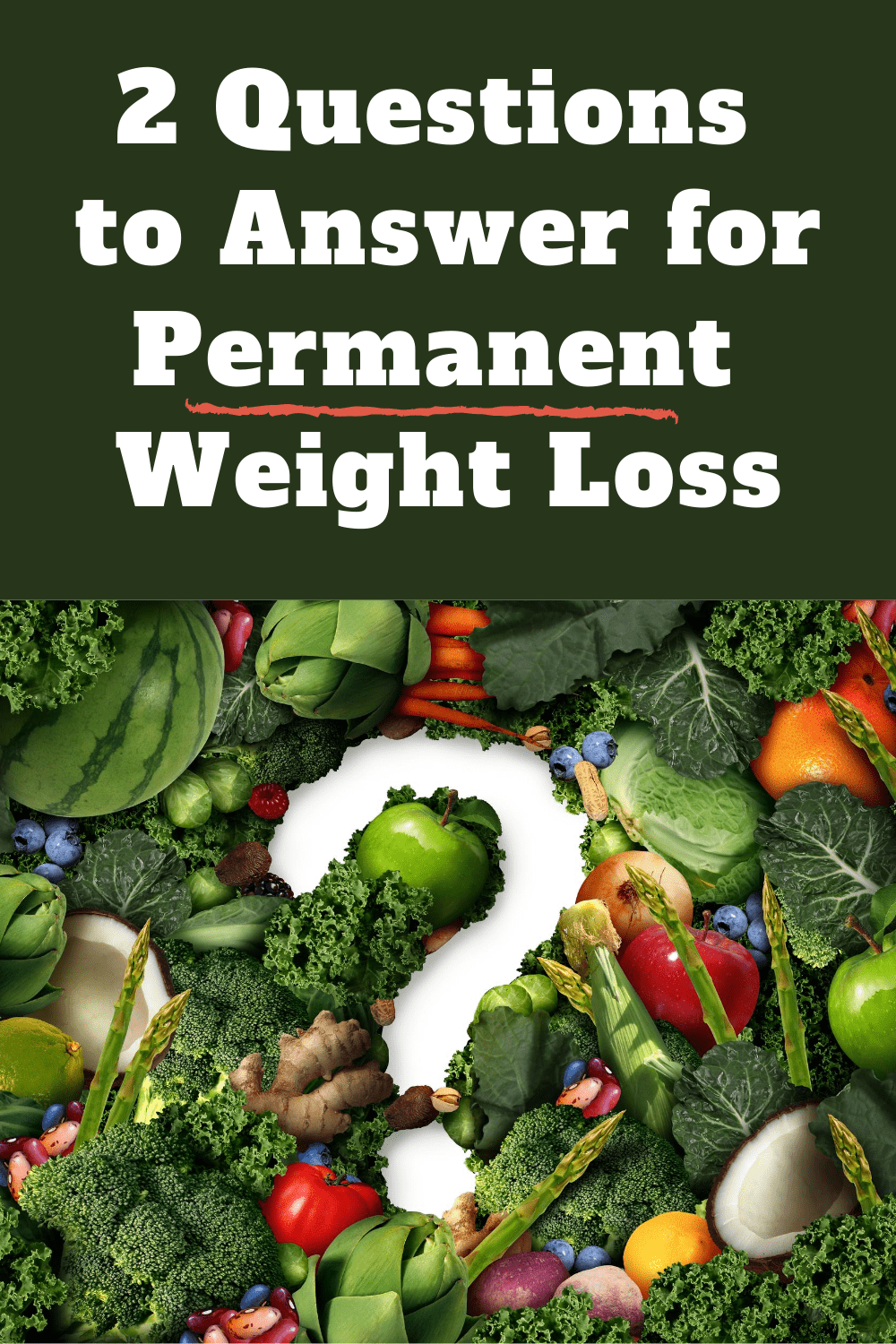 2 Questions to Answer for Permanent Weight Loss