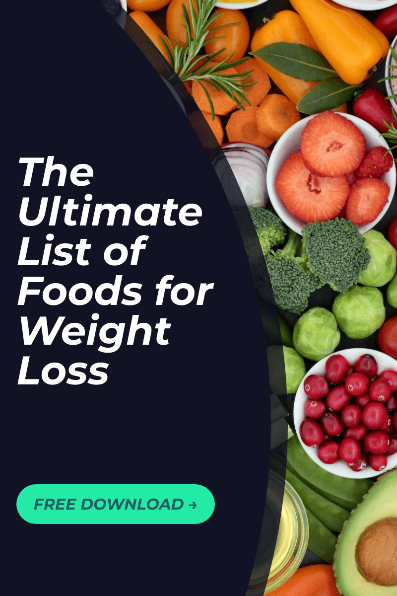 The Ultimate List of Foods for Weight Loss