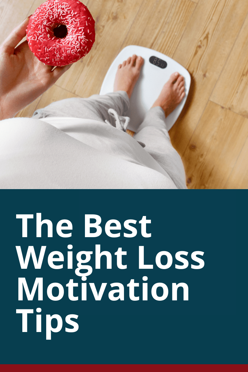 The 7 Best Weight Loss Motivation Tips