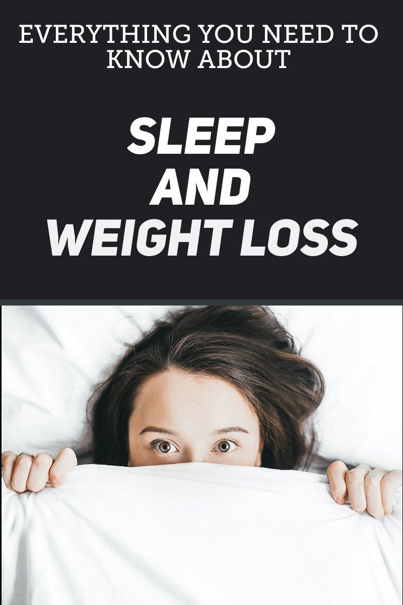 Everything You Need to Know About Sleep and Weight Loss