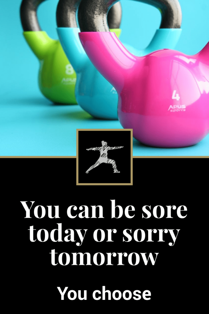 inspirational weight loss quote - you can be sore today or sorry tomorrow. you choose