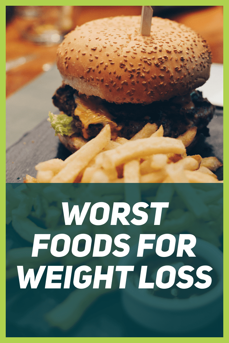 The 4 Worst Foods for Weight Loss
